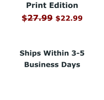 Print Edition $27.99 $22.99     Ships Within 3-5  Business Days
